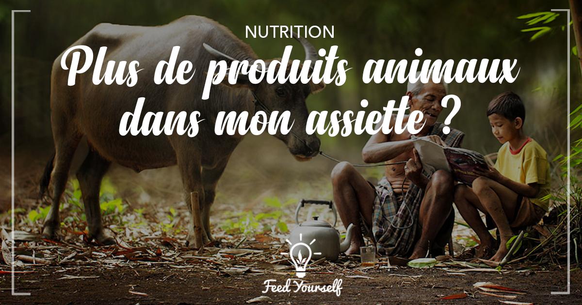 Nutrition : pourquoi j'ai décidé de bannir les animaux de mon assiette